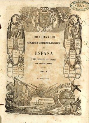 Frontispiece of the 2nd volume (out of 16) of the geographical dictionary of Spain edited by Pascual Madoz (the Madoz). From the copy available at www.bibliotecavirtualdeandalucia.es.